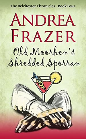 Old Moorhen's Shredded Sporran: The Belchester Chronicles Book 4