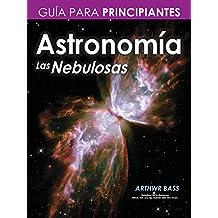 Astronomía. Las Nebulosas. Guía para principiantes  (Spanish Edition)