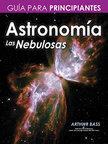 Astronomía. Las Nebulosas. Guía principiantes