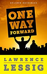One Way Forward: The Outsider's Guide to Fixing the Republic (English Edition)