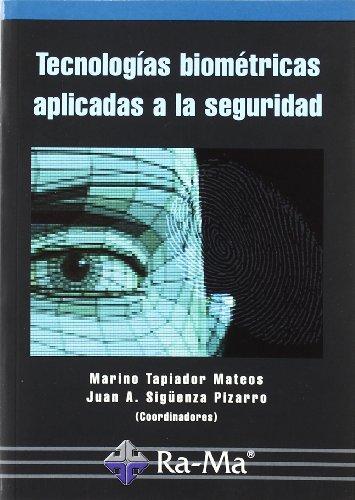Tecnologías biométricas aplicadas a la seguridad. por Marino Tapiador Mateos