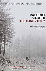 The Dark Valley: A Commissario Soneri Investigation (Commissario Soneri 2) by Valerio Varesi (2013-01-31)