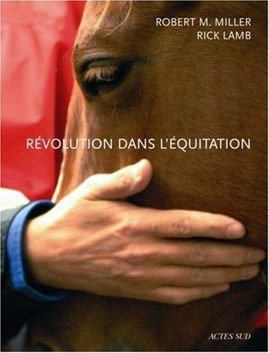 Révolution dans l'équitation : Et dans le monde du cheval