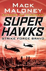 Strike Force Bravo (Superhawks Book 2)