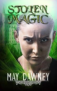 Stolen Magic (The Veil Chronicles Book 3) (English Edition) par [Dawney, May]