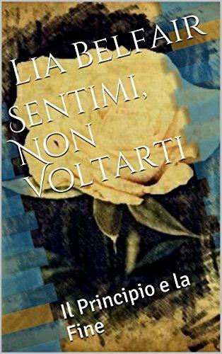 Sentimi, Non Voltarti: Il Principio e la Fine (I racconti dell'Yggdrasil Vol. 1)