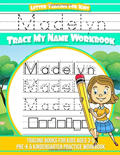 Madelyn Letter Tracing for Kids Trace my Name Workbook: Tracing Books for Kids ages 3 - 5 Pre-K & Kindergarten Practice Workbook