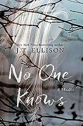 No One Knows by J T Ellison (2016-04-06)