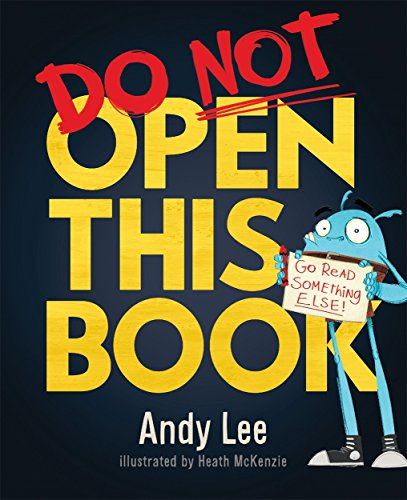 Do Not Open This Book: A ridiculously funny story for kids, big and small... do you dare open this book?! (Studio Stories) por Andy Lee