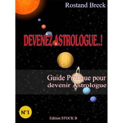 DEVENEZ ASTROLOGUE !: Guide pratique pour devenir Astrologue (Destinée et Réalité t. 1)