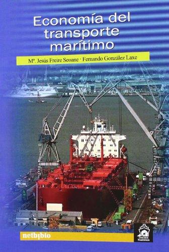 Economia Del Transporte Maritimo (Estudios Marítimos) por Fernando González Laxe