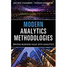 [(Modern Analytics Methodologies : Driving Business Value with Analytics)] [By (author) Michele Chambers ] published on (August, 2014)