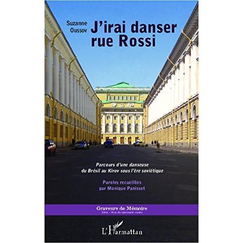J'irai danser rue Rossi: Parcours d'une danseuse du Brésil au Kirov sous l'ère soviétique (Graveurs de Mémoire)