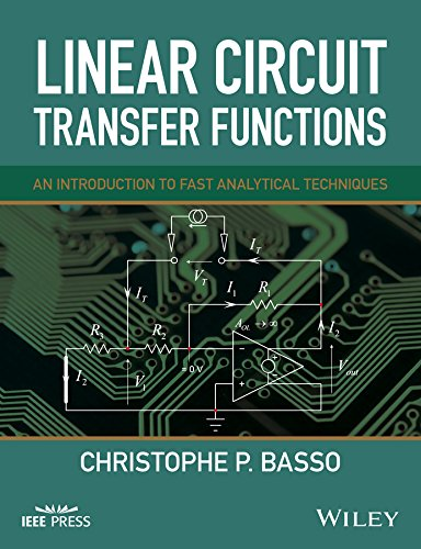 Linear Circuit Transfer Functions: An Introduction to Fast Analytical Techniques (Wiley - IEEE)