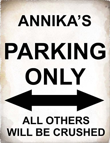 4798 – Annika 's Parking Only alle anderen werden Crushed – Metal Sign – Größe ca. 200 mm x 150 mm