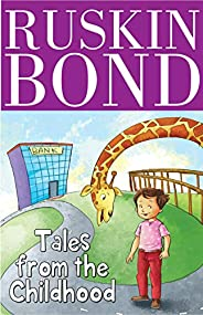 Ruskin Bond - Tales from the Childhood