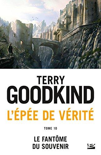 L'Épée de Vérité, T10 : Le Fantôme du Souvenir par Terry Goodkind