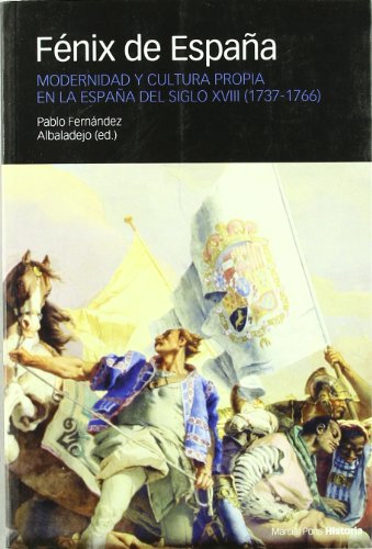 Descargar Libro FÉNIX DE ESPAÑA: Modernidad y cultura propia en la España del siglo XVIII (1737-1766) (Coediciones) de Pablo Albadalejo