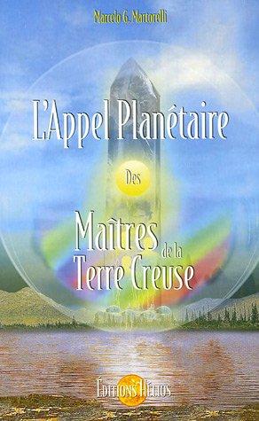 L'Appel Planétaire des Maîtres de la Terre Creuse par Marcelo Martorelli