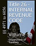 Title 26 - INTERNAL REVENUE CODE: Volume 10