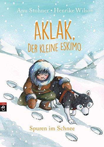 Aklak, der kleine Eskimo - Spuren im Schnee (Der kleine Eskimo - Die Reihe 2)