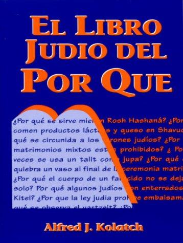 El Libro Judio Del Por Que par Rabbi Alfred J Kolatch