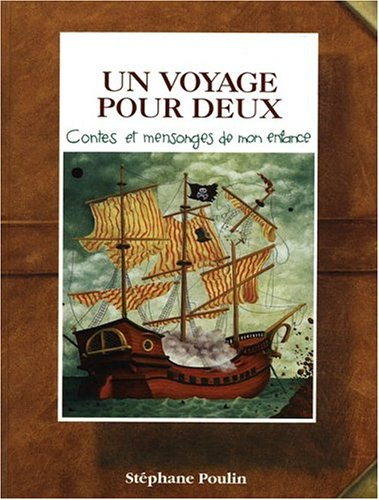 UN Voyage Pour Deux/Travels for Two par Stephane Poulin