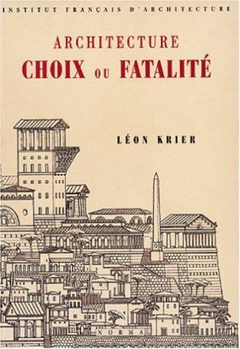 Architecture : Choix ou fatalité
