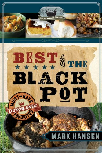 Best of the Black Pot: Must-Have Dutch Oven Favorites (English Edition)