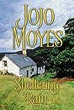 Cover of: Sheltering Rain [Paperback] by Moyes, Jojo  