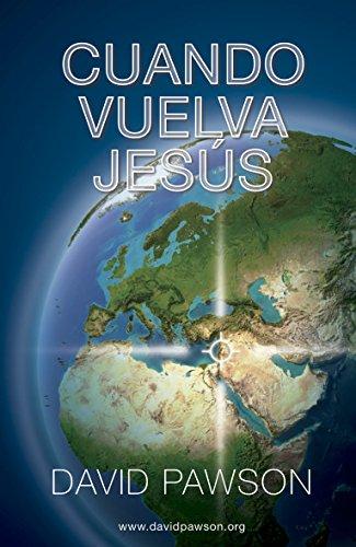 Cuando Vuelva Jesus por David Pawson