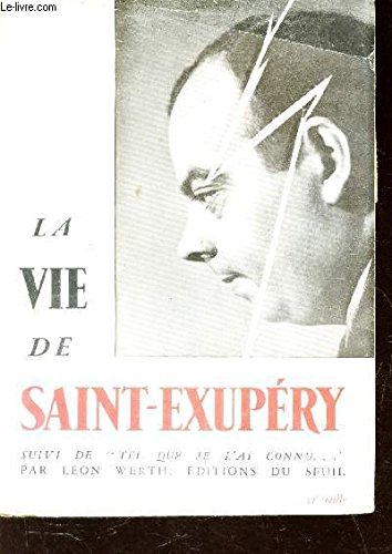 """La vie de saint-exupéry. suivi de """"tel que je l'ai connu ..."""" par léon werth"""