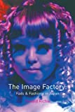 Front cover for the book Image Factory: Fads and Fashions in Japan by Donald Richie