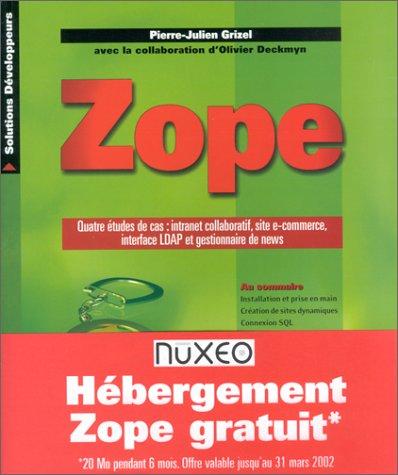 Zope. Quatre études de cas : intranet collaboratif, site e-commerce, interface LDAP et gestionnaire de news (Cas-news)
