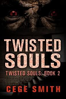 Twisted Souls (Twisted Souls #2): A Zombie Paranormal Origins Tale by [Smith, Cege]