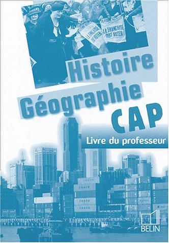 Histoire Géographie CAP : Livre du professeur (1Cédérom)