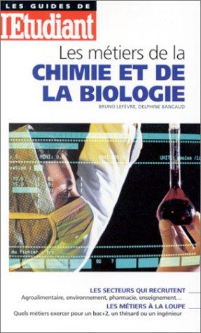 Les métiers de la chimie et de la biologie