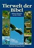 Tierwelt der Bibel - Adriaan Schouten van der Velden