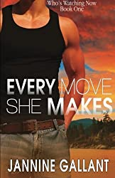 Every Move She Makes by Jannine Gallant (2015-03-31)