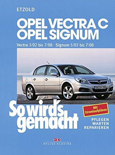 Opel Vectra C 3/02 bis 7/08, Opel Signum 5/03 bis 7/08: So wird´s gemacht - Band 132