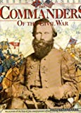 The Commanders of the Civil War (Rebels & Yankees) by William C. Davis (1990-07-02)