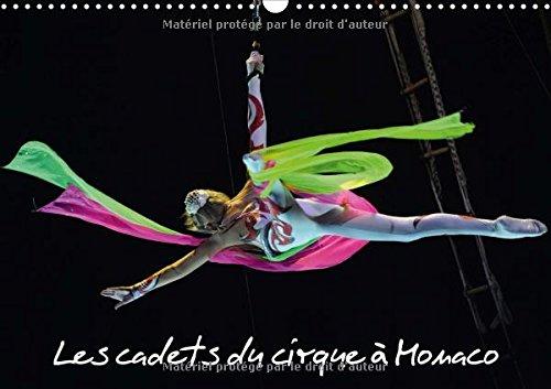 Les cadets du cirque à Monaco : New Generation est le spectacle consacré aux cadets du cirque au Festival International du Cirque de Monte-Carlo, les futurs stars. Calendrier mural A3 horizontal 2017