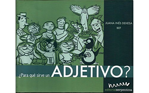 ¿Para qué sirve un adjetivo? (Caja de herramientas) por Juana Inés Dehesa