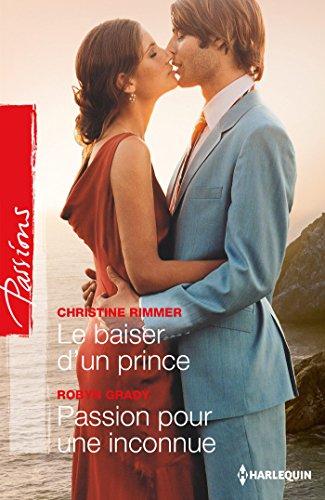 Le baiser d'un prince - Passion pour une inconnue (Passions)