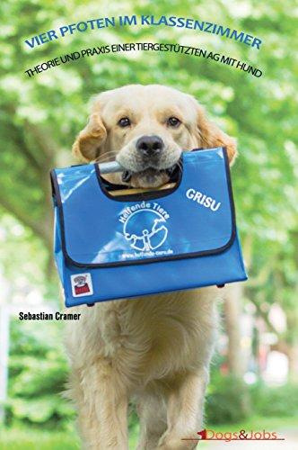 Vier Pfoten im Klassenzimmer: Theorie und Praxis einer tiergestützten AG mit Hund