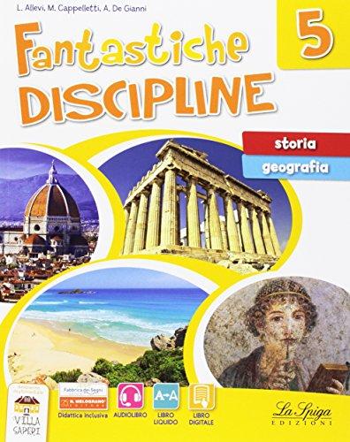 Fantastiche discipline. Storia-Geografia. Per la Scuola elementare. Con e-book. Con espansione online: 5