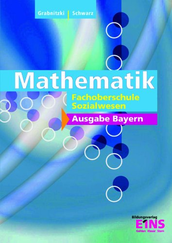Mathematik, Fachoberschule Sozialwesen, Ausgabe Bayern