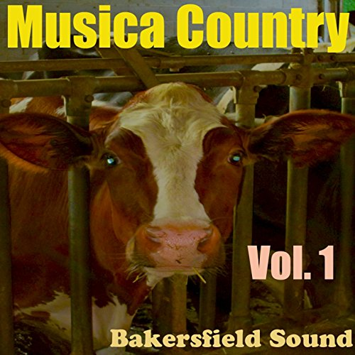 Musica Country (Mix, Vol. 1) By Bakersfield Sound On