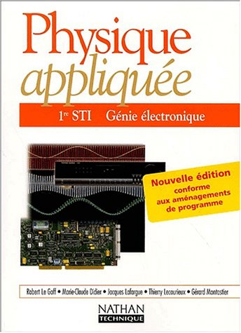 Physique appliquée 1ère STI Génie électronique par Collectif