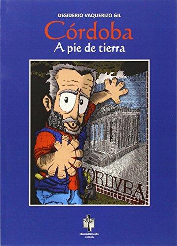 Córdoba a pie de tierra por Desiderio Vaquerizo Gil